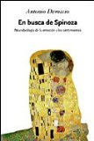 Portada de EN BUSCA DE SPINOZA: NEUROBIOLOGIA DE LA EMOCION Y DE LOS SENTIMIENTOS