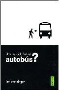 Portada de ¿HA PERDIDO USTED EL AUTOBUS?