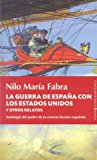 Portada de LA GUERRA DE ESPAÑA CON LOS ESTADOS UNIDOS Y OTROS RELATOS: ANTOLOGIA DEL PADRE DE LA CIENCIA FICCION ESPAÑOLA