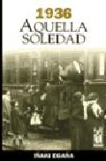 Portada de 1936 AQUELLA SOLEDAD