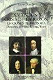 Portada de EXALTACION Y CRISIS DE LA RAZON: LECCIONES DE FILOSOFIA. DESCARTES, SPINOZA, LEIBNIZ, KANT
