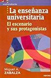 Portada de LA ENSEÑANZA UNIVERSITARIA: EL ESCENARIO Y SUS PROTAGONISTAS