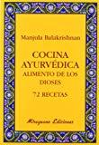 Portada de COCINA AYURVEDICA: ALIMENTO DE LOS DIOSES: 72 RECETAS