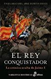 Portada de EL REY CONQUISTADOR: LA CRONICA OCULTA DE JAIME I