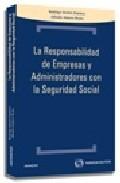 Portada de LA REPONSABILIDAD DE EMPRESAS Y ADMINISTRADORES CON LA SEGURIDAD SOCIAL
