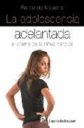 Portada de LA ADOLESCENCIA ADELANTADA: EL DRAMA DE LA NIÑEZ PERDIDA