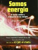 Portada de SOMOS ENERGIA: EL SECRETO CUANTICO Y EL DESPERTAR DE LAS ENERGIAS
