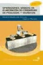 Portada de OPERACIONES BASICAS DE ELABORACION DE CONSERVAS DE PESCADOS Y MARISCOS: MANUAL DE IDENTIFICACION, SELECCION, LIMPIEZA Y PROCESADO