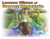 Portada de LAWSON TILLMAN OF BROWN MOUNTAIN