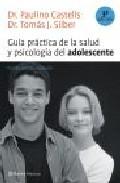 Portada de GUIA PRACTICA DE LA SALUD Y PSICOLOGIA DEL ADOLESCENTE