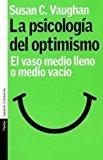 Portada de LA PSICOLOGIA DEL OPTIMISMO: EL VASO MEDIO LLENO O MEDIO VACIO