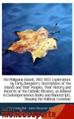 Portada de THE PHILIPPINE ISLANDS, 1493-1803: EXPLORATIONS BY EARLY NAVIGATORS, DESCRIPTIONS OF THE ISLANDS AND