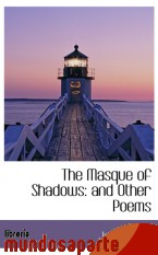 Portada de THE MASQUE OF SHADOWS: AND OTHER POEMS