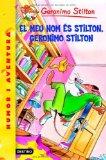 Portada de EL MEU NOM ÉS STILTON, GERONIMO STILTON