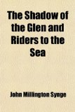 Portada de THE SHADOW OF THE GLEN, AND RIDERS TO TH