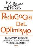 Portada de PEDAGOGIA DEL OPTIMISMO: GUIA PARA LOGRAR AMBIENTES POSITIVOS Y ESTIMULANTES
