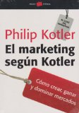 Portada de EL MARKETING SEGUN KOTLER: COMO CREAR, GANAR Y DOMINAR MERCADOS