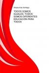 Portada de TODOS SOMOS IGUALES, TODOS SOMOS DIFERENTES: EDUCACIÓN PARA TODOS