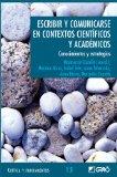 Portada de ESCRIBIR Y COMUNICARSE EN CONTEXTOS CIENTIFICOS Y ACADEMICOS