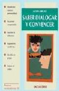 Portada de SABER DIALOGAR Y CONVENCER