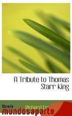 Portada de A TRIBUTE TO THOMAS STARR KING