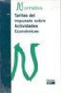 Portada de TARIFAS DEL IMPUESTO SOBRE ACTIVIDADES ECONOMICAS: NORMATIVA 2009
