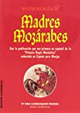 Portada de MADRES MOZARABES. MATROLOGIA : ANTROPOLOGIA CULTURAL, HIS TORIA, ESPIRITUALIDAD
