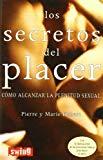 Portada de LOS SECRETOS DEL PLACER: COMO ALCANZAR LA PLENITUD SEXUAL