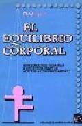 Portada de EL EQUILIBRIO CORPORAL: APROXIMACION DINAMICA A LOS PROBLEMAS DE ACTITUD Y COMPORTAMIENTO