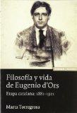 Portada de FILOSOFIA Y VIDA DE EUGENIO D ORS. ETAPA CATALANA: 1881-1921