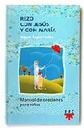 Portada de REZO CON JESUS Y CON MARIA: MANUAL DE ORACIONES PARA NIÑOS