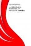Portada de ATENCIÓN A LA DIVERSIDAD EN EDUCACIÓN PRIMARIA