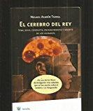 Portada de EL CEREBRO DEL REY: VIDA, SEXO, CONDUCTA, ENVEJECIMIENTO Y MUERTEDE LOS HUMANOS