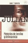 Portada de LA HISTORIA DE JULIAN: MEMORIAS DE HEROINA Y DELINCUENCIA