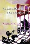 Portada de EL CARCELERO Y LA HORMIGA