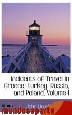 Portada de INCIDENTS OF TRAVEL IN GREECE, TURKEY, RUSSIA, AND POLAND, VOLUME I