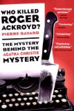 Portada de WHO KILLED ROGER ACKROYD?: THE MYSTERY BEHIND THE AGATHA CHRISTIE MYSTERY