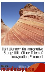 Portada de CARL WERNER, AN IMAGINATIVE STORY: WITH OTHER TALES OF IMAGINATION, VOLUME II