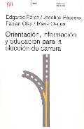 Portada de ORIENTACION, INFORMACION Y EDUCACION PARA LA ELECCION DE CARRERA