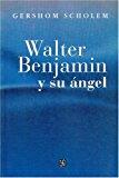 Portada de WALTER BENJAMIN Y SU ANGEL: CATORCE ENSAYOS Y ARTICULOS