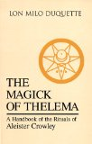 Portada de MAGICK OF THELEMA: HANDBOOK OF THE RITUALS OF ALEISTER CROWLEY
