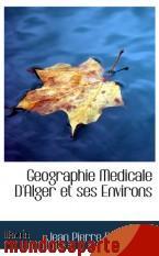 Portada de GEOGRAPHIE MEDICALE D`ALGER ET SES ENVIRONS