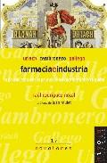 Portada de FARMACIA E INDUSTRIA: URIACH, CAMBRONERO, GALLEGO: LA PRODUCCION DE LOS PRIMEROS MEDICAMENTOS EN ESPAÑA