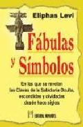 Portada de FABULAS Y SIMBOLOS: EN LAS QUE SE REVELAN LAS CLAVES DE LA SABIDURIA OCULTA, ESCONDIDAS Y OLVIDADAS DESDE HACE SIGLOS
