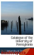 Portada de CATALOGUE OF THE UNIVERSITY OF PENNSYLVANIA