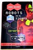 Portada de ROBOTS EN EL TIEMPO, DE ISAAC ASIMOV;CORSARIO