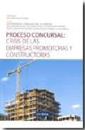Portada de PROCESO CONCURSAL: CRISIS DE LAS EMPRESAS PROMOTORAS Y CONSTRUCTOCTORAS
