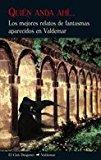 Portada de QUIEN ANDA AHI: LOS MEJORES RELATOS DE FANTASMAS APARECIDOS EN VALDEMAR