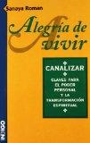 Portada de ALEGRIA DE VIVIR: CANALIZAR: CLAVES PARA EL PODER PERSONAL Y LA TRANSFORMACION ESPIRITUAL