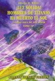 Portada de ¡LUZ SOLIDA!; HOMBRES DE TITANIO; HA MUERTO EL SOL (LA GRAN SAGA DE LOS AZNAR 10) (2ª ED.)